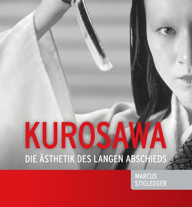 KUROSAWA – DIE ÄSTHETIK DES LANGEN ABSCHIEDS
